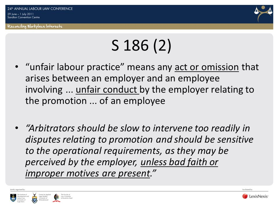 S 186 (2) unfair labour practice means any act or omission that arises between an employer and an employee involving... unfair conduct by the employer