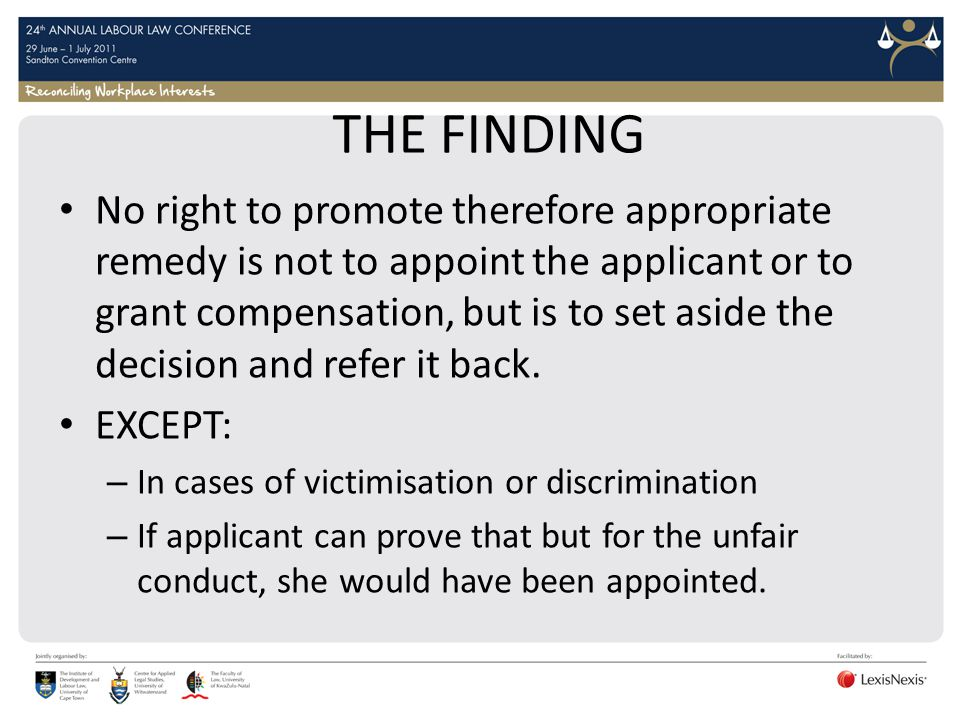 THE FINDING No right to promote therefore appropriate remedy is not to appoint the applicant or to grant compensation, but is to set aside the decisio