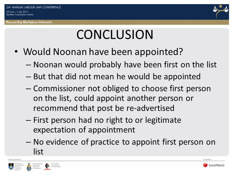 CONCLUSION Would Noonan have been appointed? – Noonan would probably have been first on the list – But that did not mean he would be appointed – Commi