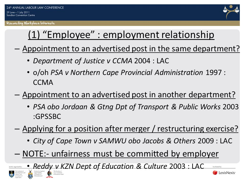 (1) Employee : employment relationship – Appointment to an advertised post in the same department? Department of Justice v CCMA 2004 : LAC o/oh PSA v