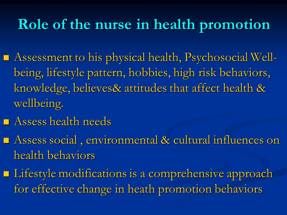 nurses role in health promotion essay How are nursing roles and responsibilities evolving in health promotionexplain the implementation methods for health promotion that encompasses all areas.