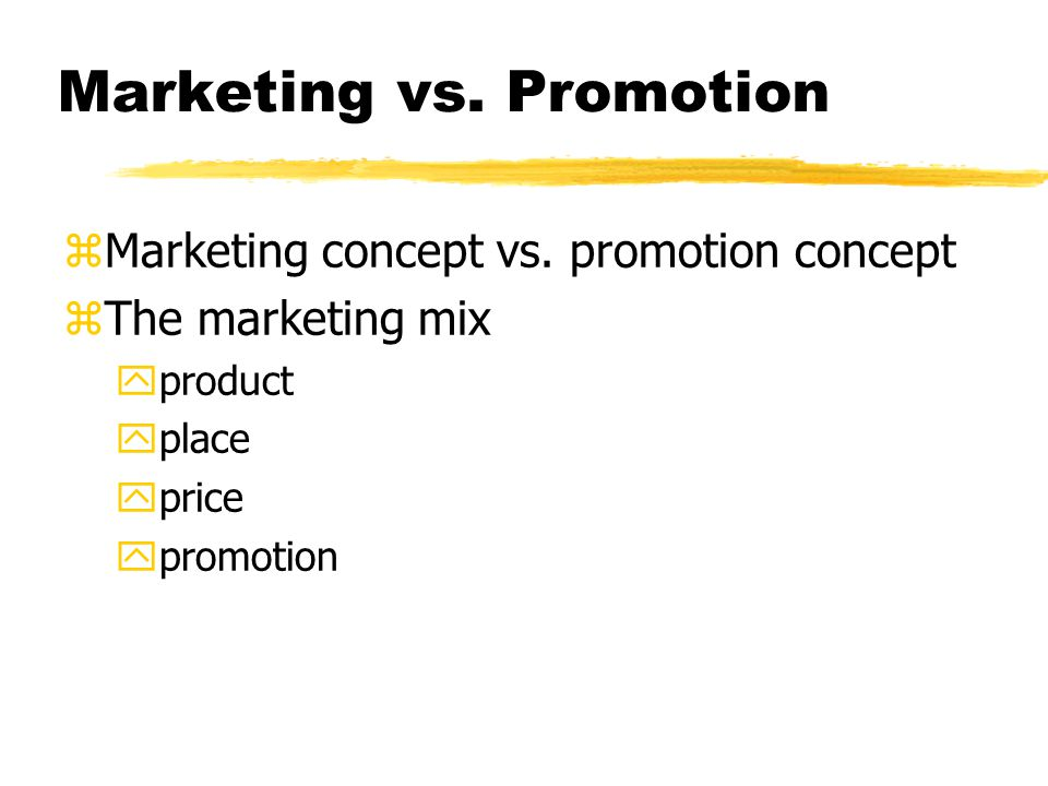 Marketing vs. Promotion zMarketing concept vs.