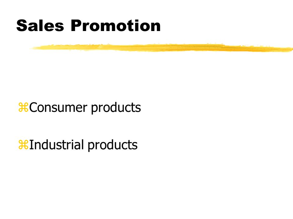 Sales Promotion zConsumer products zIndustrial products
