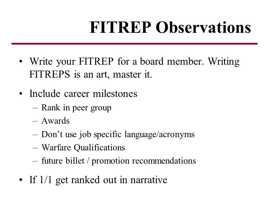 FITREP Observations Write your FITREP for a board member.