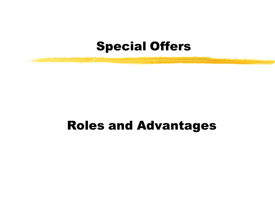 Special Offers Roles and Advantages