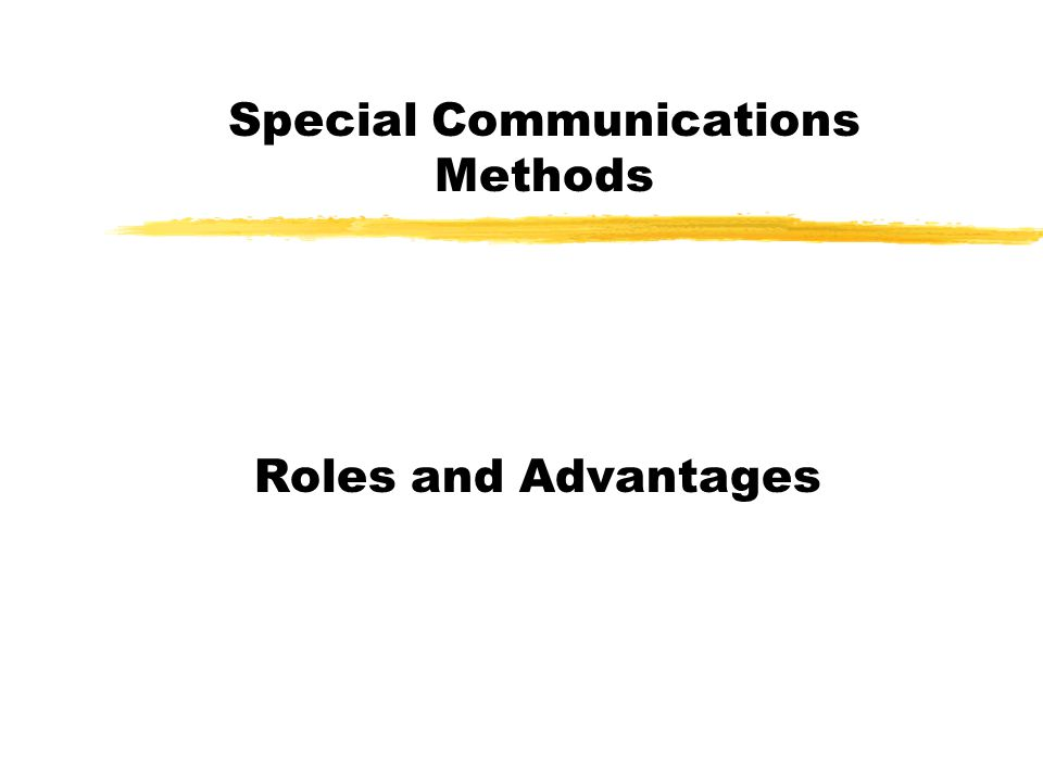 Special Communications Methods Roles and Advantages