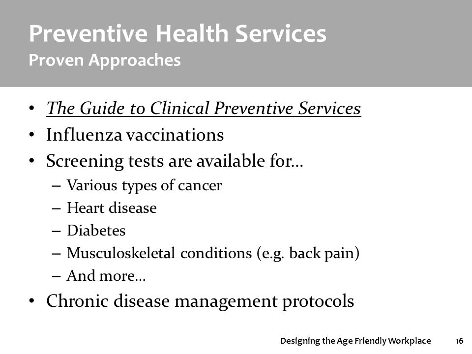 Designing the Age Friendly Workplace16 Preventive Health Services Proven Approaches The Guide to Clinical Preventive Services Influenza vaccinations S