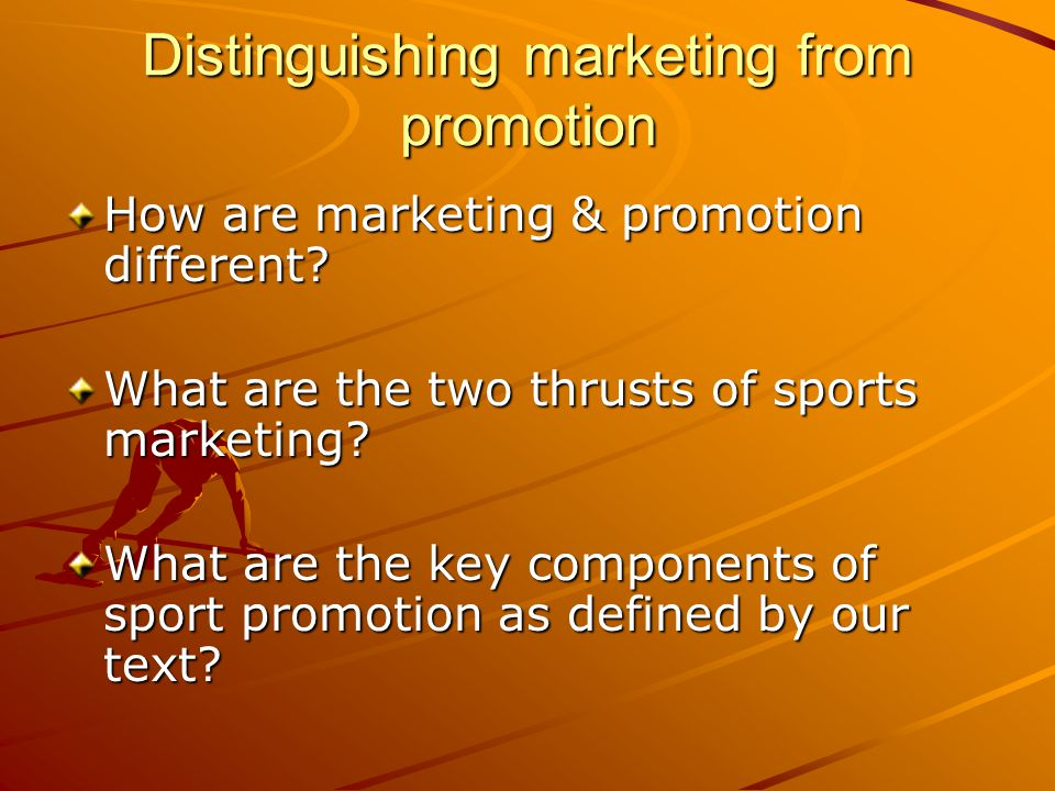 Distinguishing Promotion from Marketing Promotion Mix Composition –Advertising –Publicity –Personal contact Relationship marketing: 1-on-1, lifetime value, large info base, interactive, equal partners Financial, social, & structural bonding: patronage loyalty Selling (direct & indirect) Servicing (moment of truth) –Be courteous –Be proactive –Establish rapport –Plan ET encounters Monitoring –Use opinion leaders (high credibility) –Encourage customer complaints Welcome all complaints Thank complainants Admit guilt and apologize Remedy quickly Follow up –Incentives (ID customer motives; match sponsor & sponsee objectives) –Atmospherics (design place to influence how fans think, feel, and act) Its an entertainment economy.