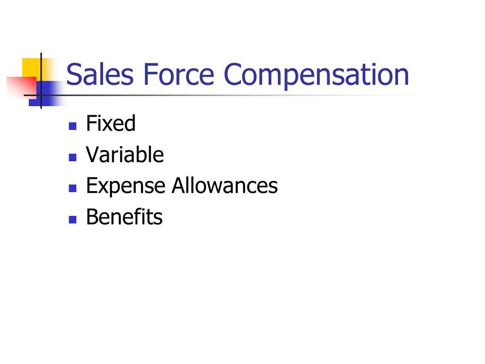 Sales Force Compensation Fixed Variable Expense Allowances Benefits