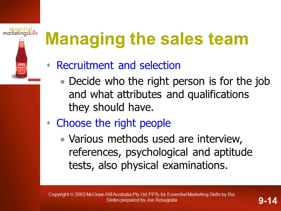 Copyright 2003 McGraw-Hill Australia Pty Ltd PPTs t/a Essential Marketing Skills by Rix Slides prepared by Joe Rosagrata Managing the sales team Recru