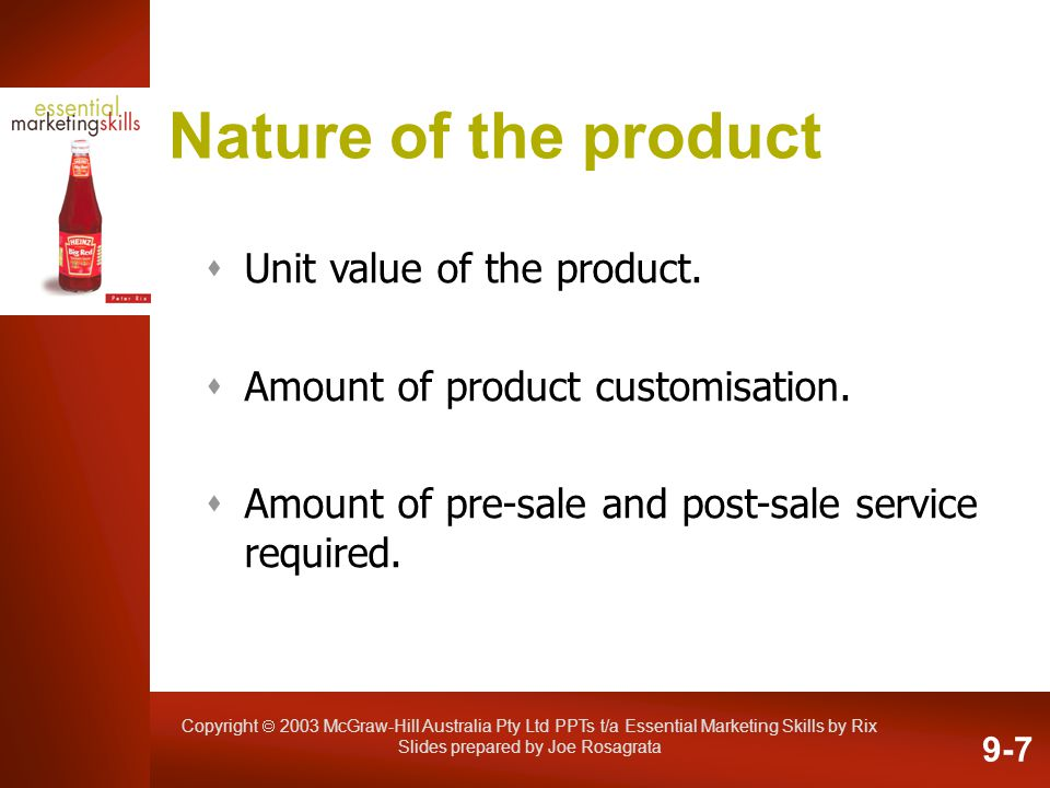 Copyright 2003 McGraw-Hill Australia Pty Ltd PPTs t/a Essential Marketing Skills by Rix Slides prepared by Joe Rosagrata Nature of the product Unit va