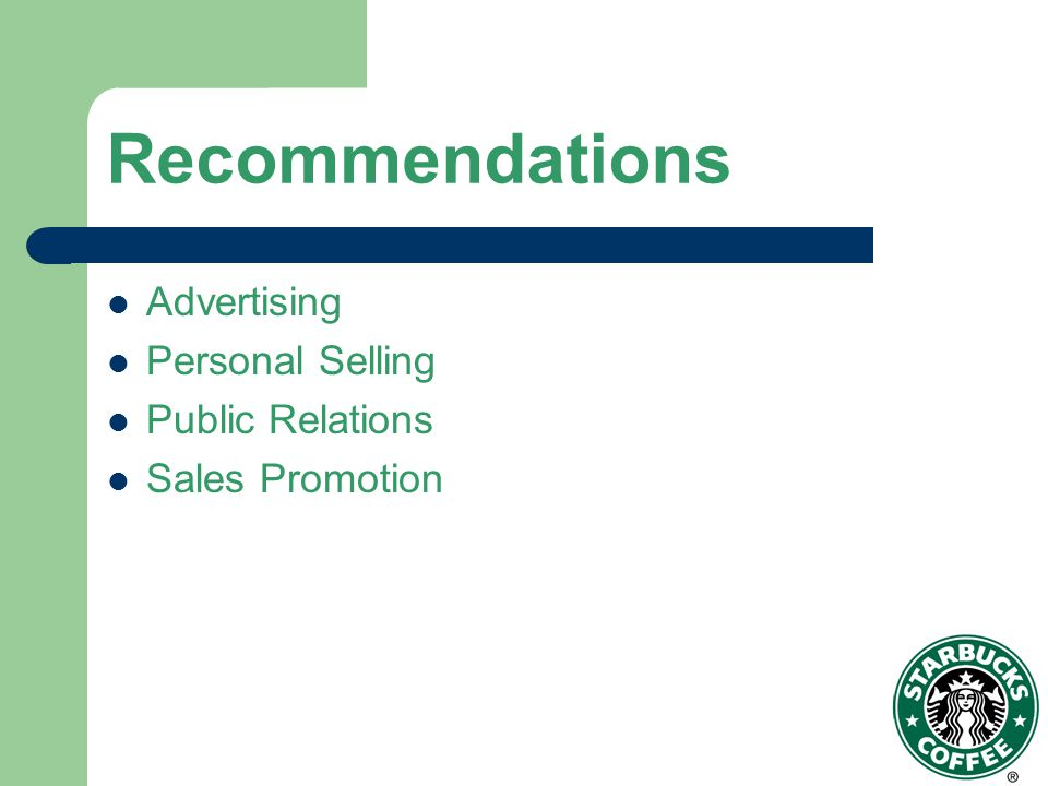 Recommendations Advertising Personal Selling Public Relations Sales Promotion