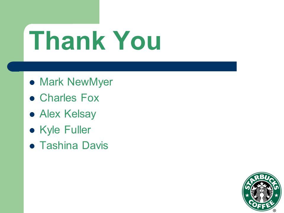 Thank You Mark NewMyer Charles Fox Alex Kelsay Kyle Fuller Tashina Davis