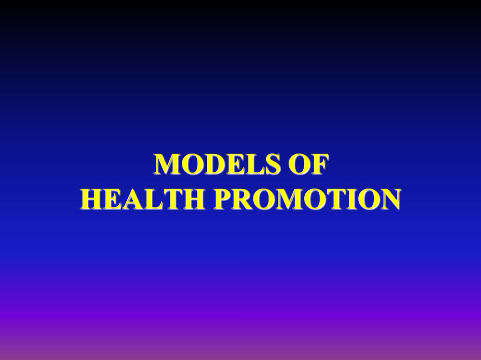 Objectives: You students will Understand the parameters required for health promotion model Be able to apply those parameters on models they may suggest for your own society