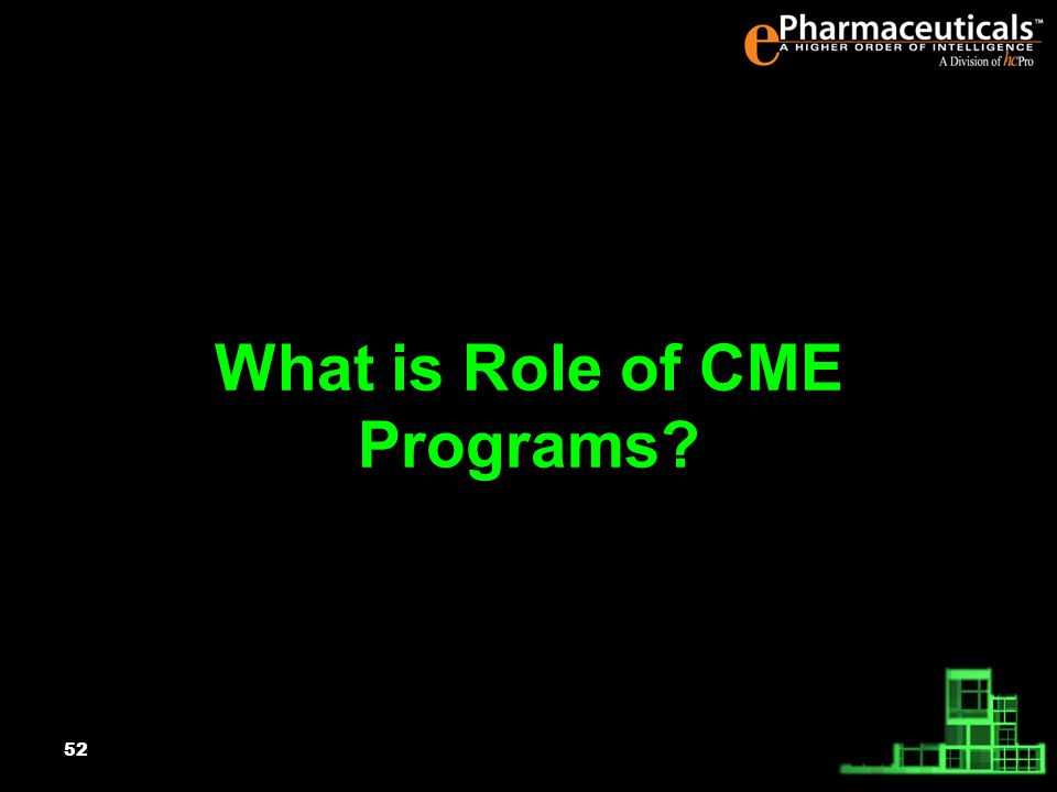 52 What is Role of CME Programs