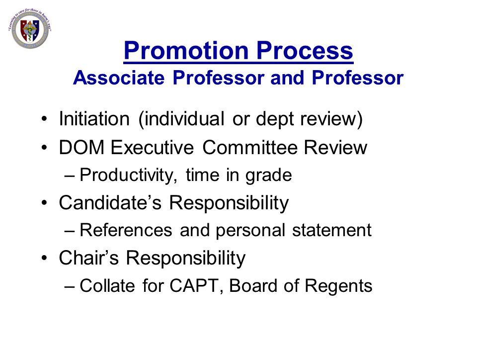 Promotion Process Associate Professor and Professor Initiation (individual or dept review) DOM Executive Committee Review –Productivity, time in grade
