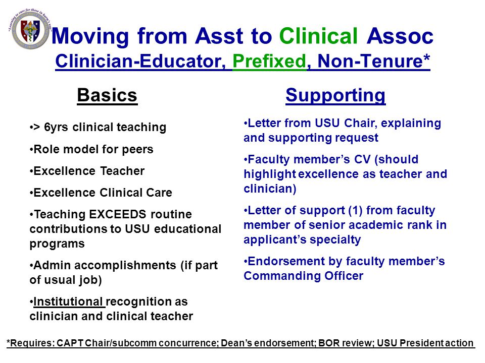 Moving from Asst to Clinical Assoc Clinician-Educator, Prefixed, Non-Tenure* Basics > 6yrs clinical teaching Role model for peers Excellence Teacher E