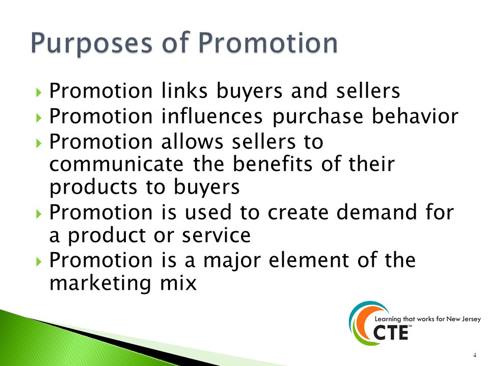 Promotion links buyers and sellers Promotion influences purchase behavior Promotion allows sellers to communicate the benefits of their products to bu