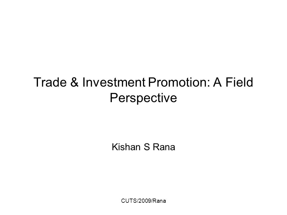 CUTS/2009/Rana Trade & Investment Promotion: A Field Perspective Kishan S Rana