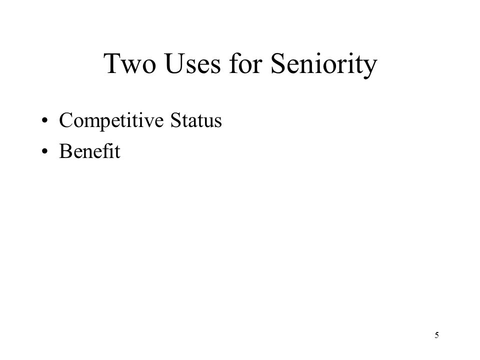 5 Two Uses for Seniority Competitive Status Benefit