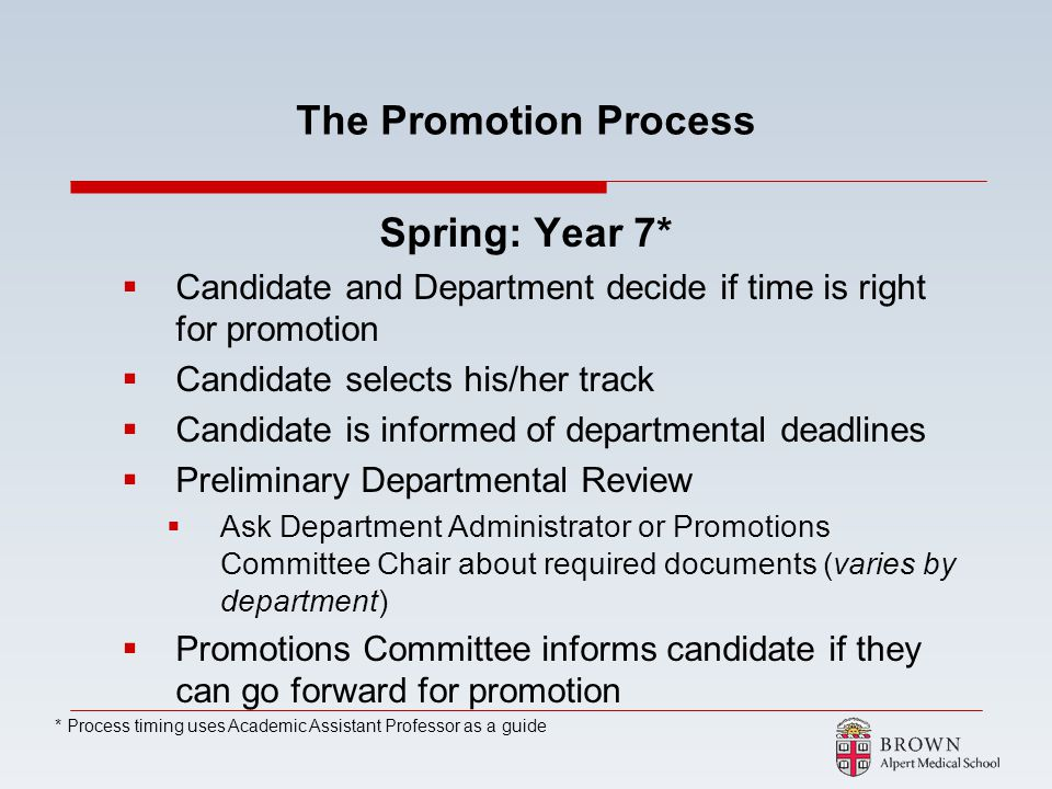 The Promotion Process Spring: Year 7* Candidate and Department decide if time is right for promotion Candidate selects his/her track Candidate is info