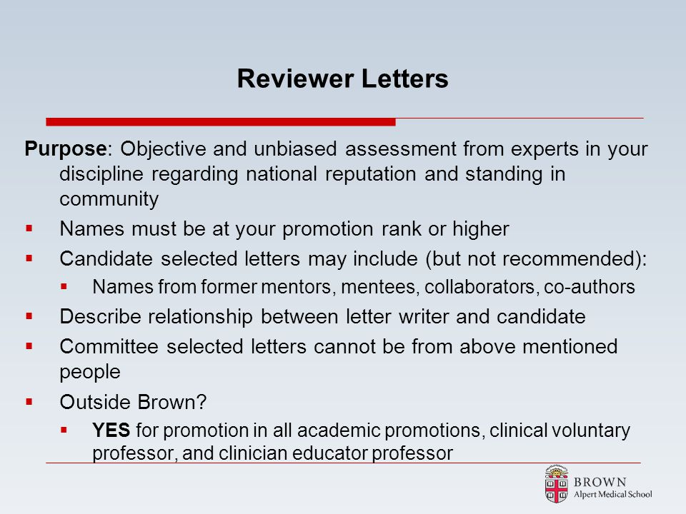 Reviewer Letters Purpose: Objective and unbiased assessment from experts in your discipline regarding national reputation and standing in community Na