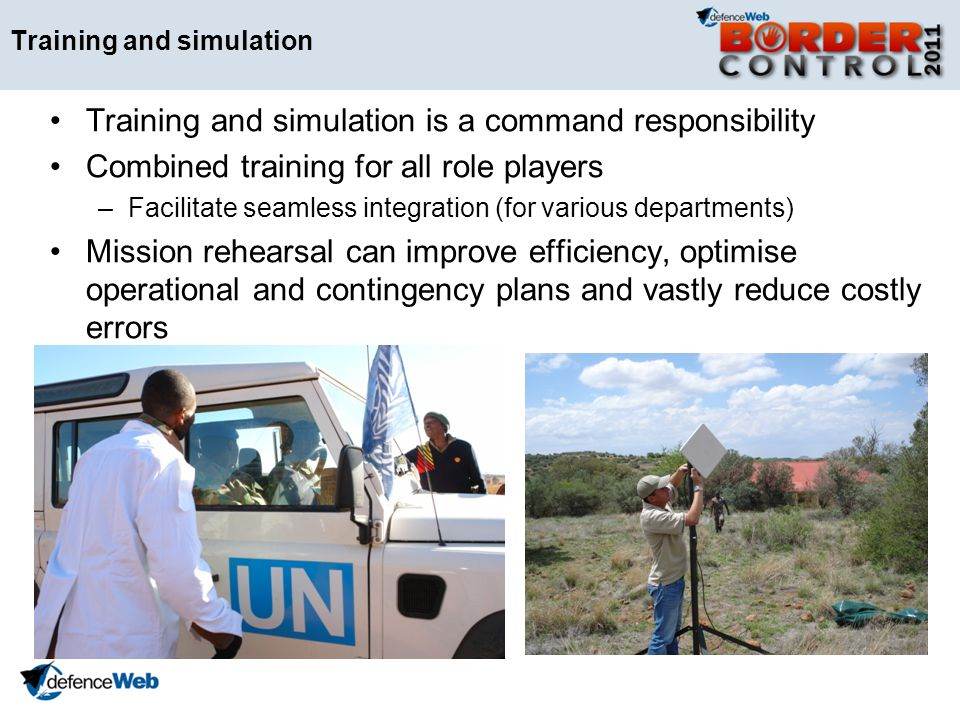 Training and simulation Training and simulation is a command responsibility Combined training for all role players –Facilitate seamless integration (f