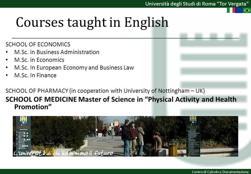 Università degli Studi di Roma Tor Vergata Centro di Calcolo e Documentazione Courses taught in English SCHOOL OF ECONOMICS M.Sc. in Business Administ