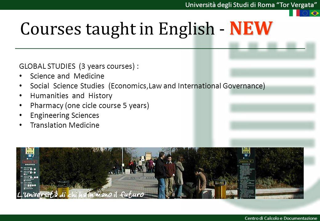 Università degli Studi di Roma Tor Vergata Centro di Calcolo e Documentazione NEW Courses taught in English - NEW GLOBAL STUDIES (3 years courses) : S
