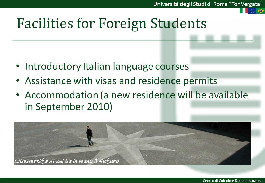 Università degli Studi di Roma Tor Vergata Centro di Calcolo e Documentazione Facilities for Foreign Students Introductory Italian language courses As