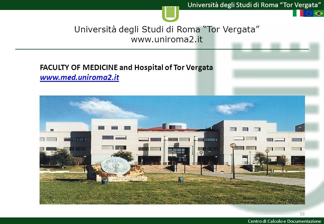 Università degli Studi di Roma Tor Vergata Centro di Calcolo e Documentazione 16 Università degli Studi di Roma Tor Vergata www.uniroma2.it FACULTY OF