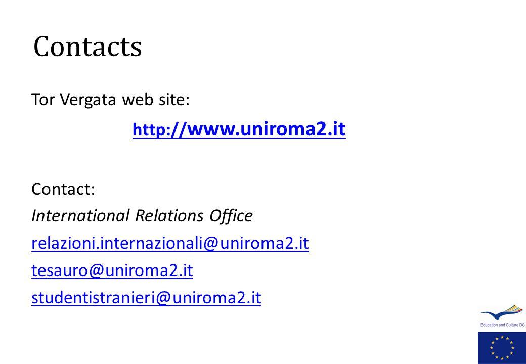 Contacts Tor Vergata web site: http:// www.uniroma2.ithttp:// www.uniroma2.it Contact: International Relations Office relazioni.internazionali@uniroma