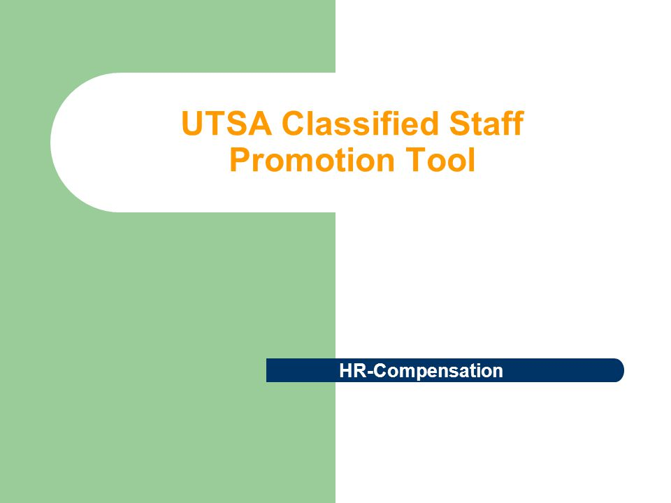 UTSA Classified Staff Promotion Tool HR-Compensation