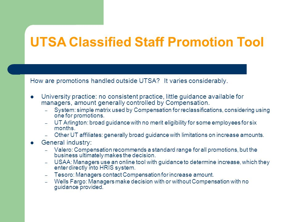 How are promotions handled outside UTSA? It varies considerably. University practice: no consistent practice, little guidance available for managers,
