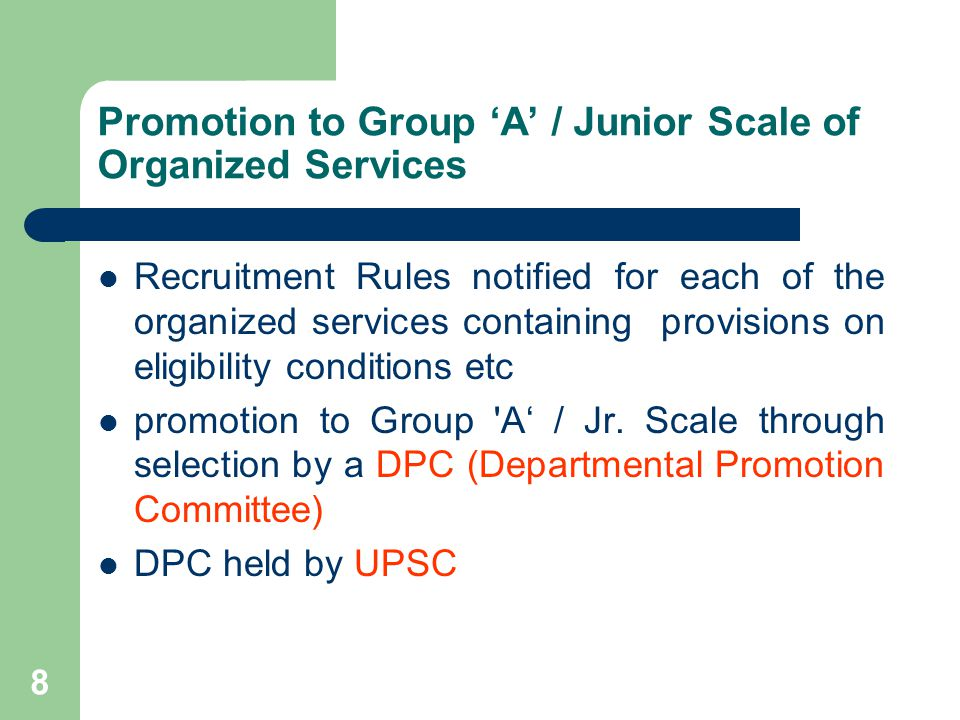 9 Promotion to Group A / Junior Scale of Organized Services Group B officers of the respective departments with 3 years regular service in the grade as on 1 st January of the year are eligible Group B seniority is maintained Railway- wise seniority list of Group B officers as on 1st January of every year is obtained from each Zonal Railway / PU for each department