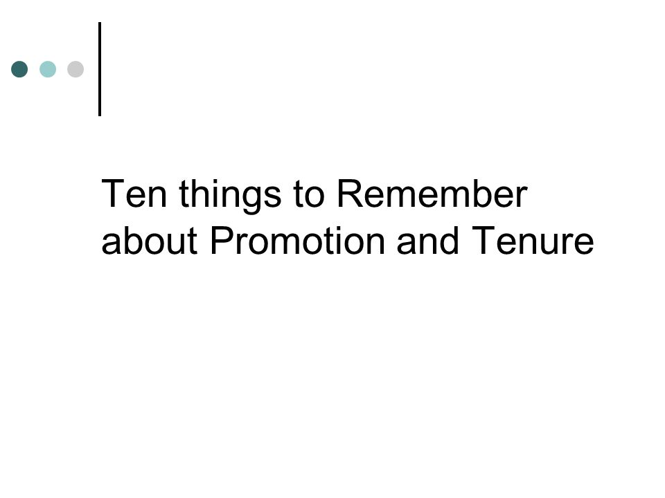 Ten things to Remember about Promotion and Tenure