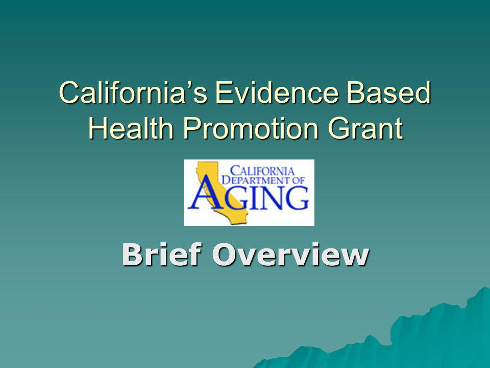 Californias Evidence Based Health Promotion Grant Brief Overview