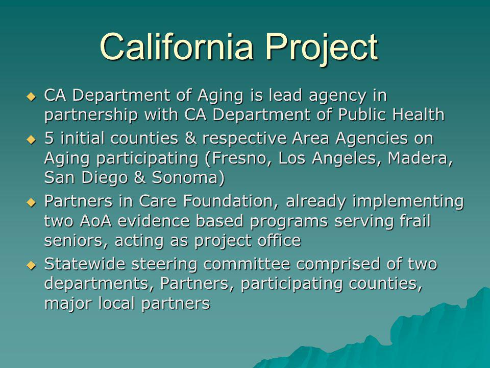 California Project CA Department of Aging is lead agency in partnership with CA Department of Public Health CA Department of Aging is lead agency in p
