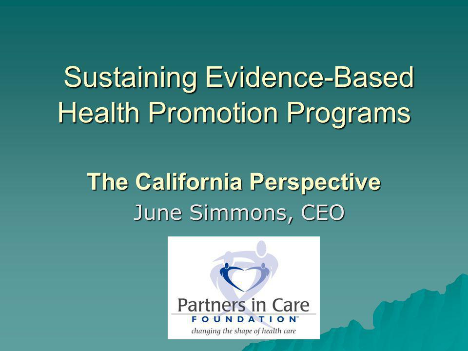 Sustaining Evidence-Based Health Promotion Programs The California Perspective Sustaining Evidence-Based Health Promotion Programs The California Pers