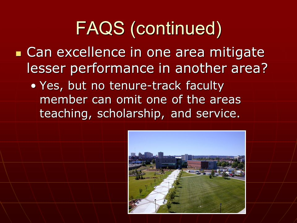 FAQS (continued) Can excellence in one area mitigate lesser performance in another area.