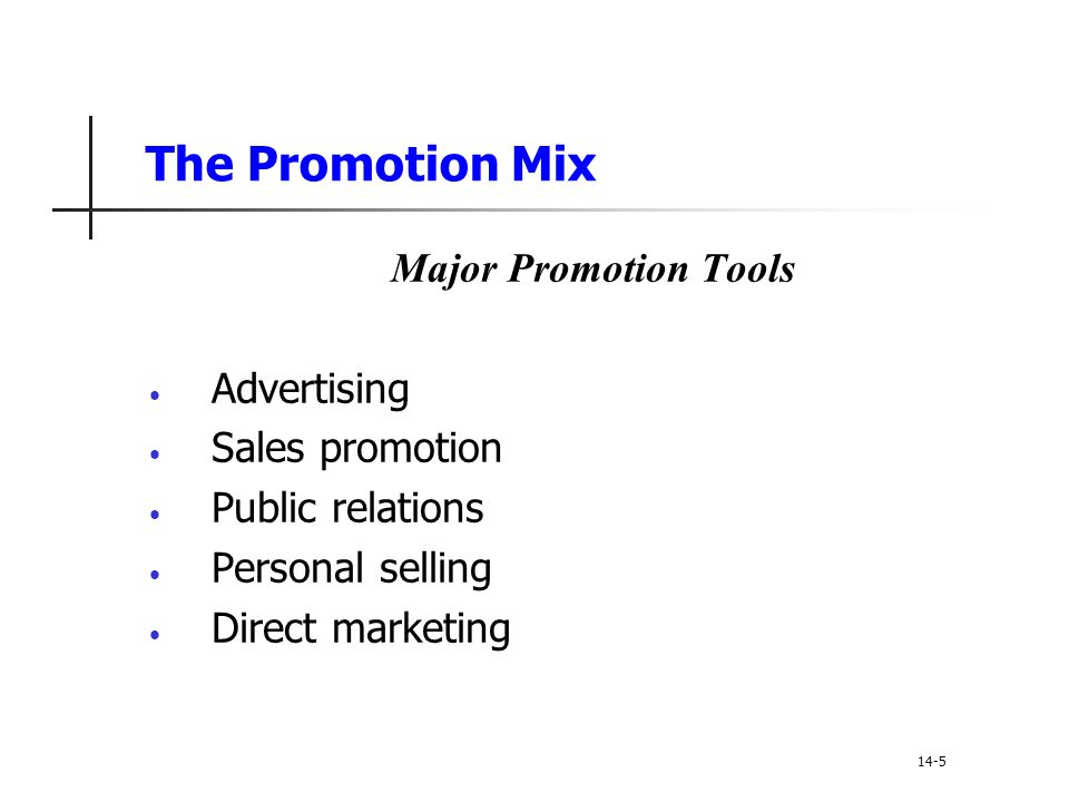 Setting the Total Promotion Budget and Mix Shaping the Overall Promotion Mix The Nature of Each Promotion Tool Advertising Personal selling Sales promotion Public relations Direct marketing 14-46