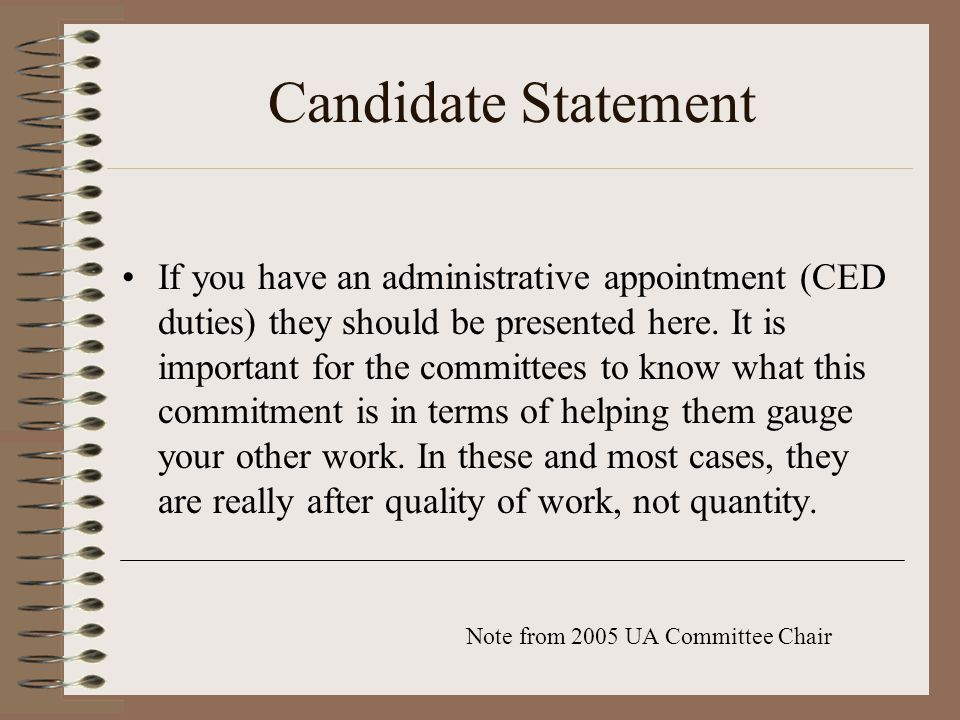 Candidate Statement If you have an administrative appointment (CED duties) they should be presented here.