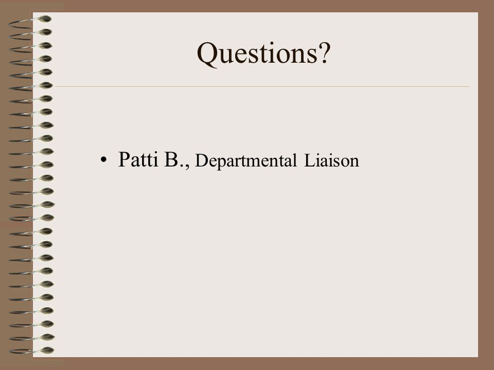 Patti B., Departmental Liaison Questions