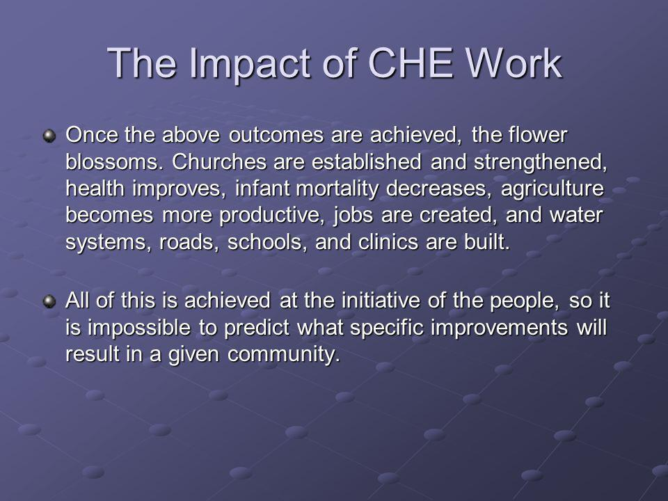 The Impact of CHE Work Once the above outcomes are achieved, the flower blossoms.
