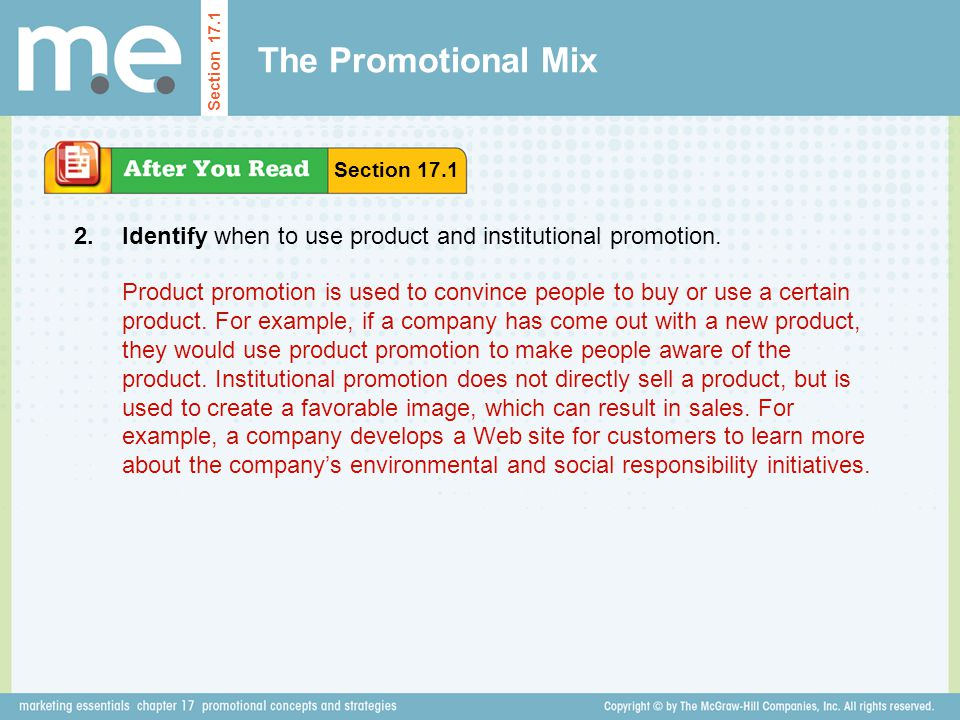 The Promotional Mix Identify when to use product and institutional promotion. Section 17.1 2. Product promotion is used to convince people to buy or u