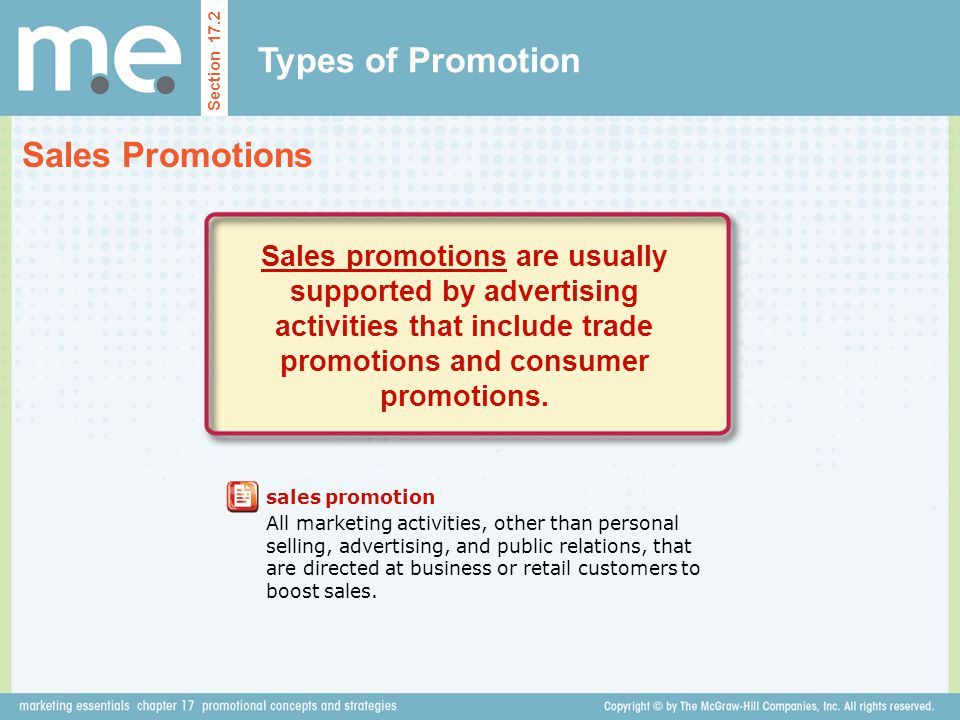Types of Promotion Section 17.2 Sales Promotions sales promotion All marketing activities, other than personal selling, advertising, and public relati