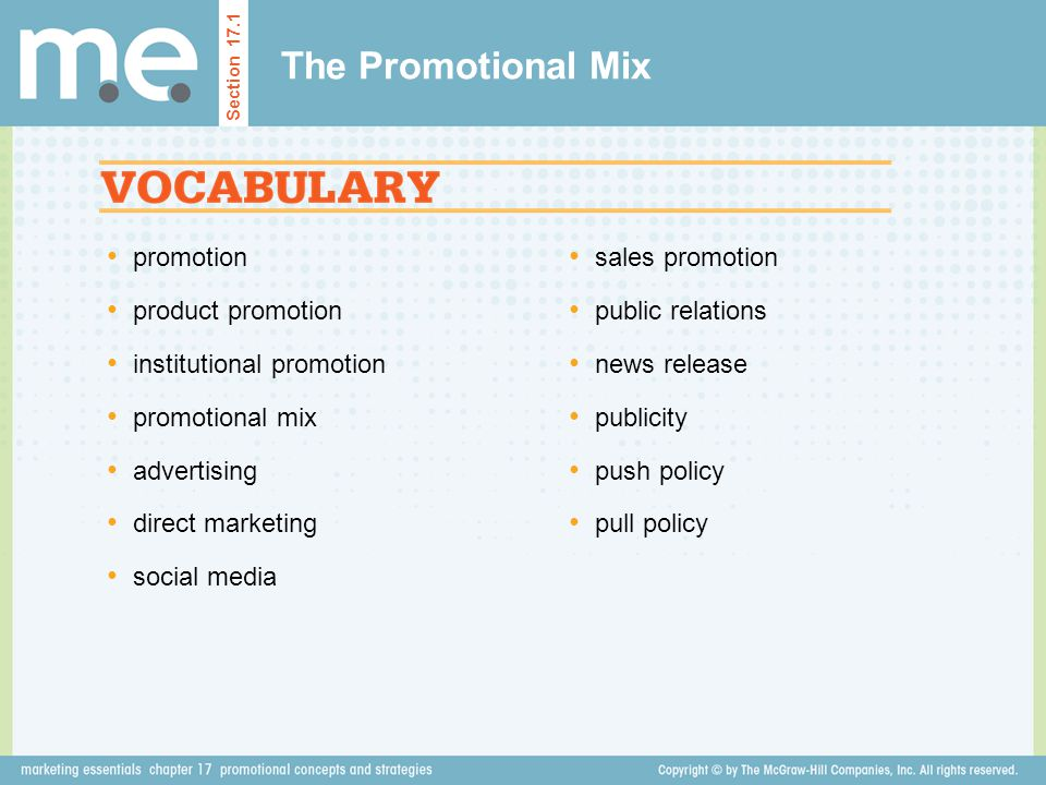 promotion product promotion institutional promotion promotional mix advertising direct marketing social media The Promotional Mix Section 17.1 sales promotion public relations news release publicity push policy pull policy