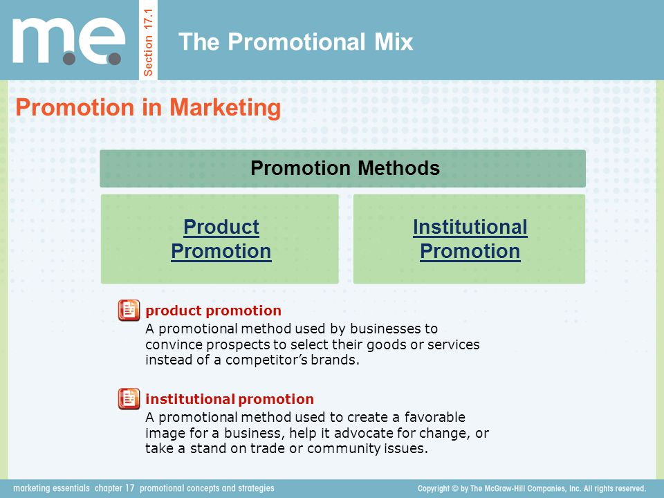 The Promotional Mix Promotion in Marketing Section 17.1 product promotion A promotional method used by businesses to convince prospects to select thei