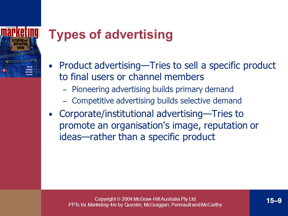 Copyright 2004 McGraw-Hill Australia Pty Ltd PPTs t/a Marketing 4/e by Quester, McGuiggan, Perreault and McCarthy 15–9 Types of advertising Product ad