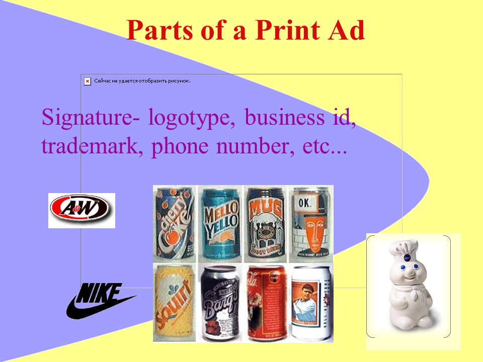 Parts of a Print Ad Signature- logotype, business id, trademark, phone number, etc...